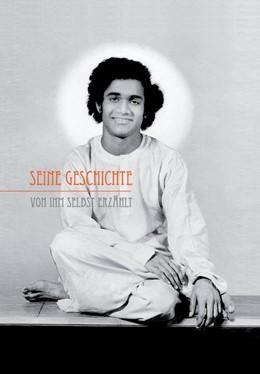 Abbildung von Sathya Sai Baba | Seine Geschichte | 2. Auflage | 2013 | von ihm selbst erzählt