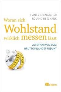 Abbildung von Diefenbacher / Ziehschank | Woran sich Wohlstand wirklich messen lässt | 2011