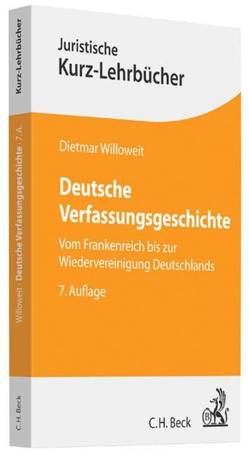 Abbildung von Willoweit | Deutsche Verfassungsgeschichte | 7., überarbeitete und wiederum erweiterte Auflage | 2013