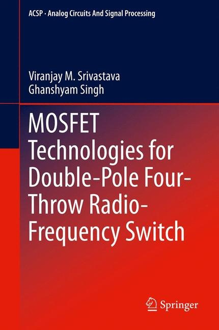 Abbildung von Srivastava / Singh | MOSFET Technologies for Double-Pole Four-Throw Radio-Frequency Switch | 2013
