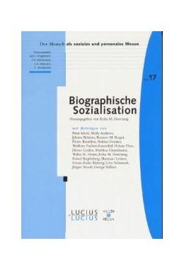 Abbildung von Alhei / Hoerning / Andrews | Biographische Sozialisation | Reprint 2016 | 2000 | Herausgegeben von Erika M Hoer... | 17