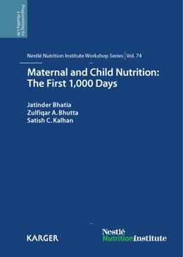Abbildung von Bhatia / Bhutta / Kalhan   Maternal and Child Nutrition: The First 1,000 Days   2013   74th Nestlé Nutrition Institut...   74