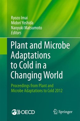 Abbildung von Imai / Matsumoto / Yoshida | Plant and Microbe Adaptations to Cold in a Changing World | 2013 | Proceedings from Plant and Mic...