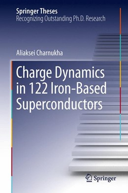 Abbildung von Charnukha | Charge Dynamics in 122 Iron-Based Superconductors | 2013