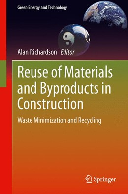 Abbildung von Richardson | Reuse of Materials and Byproducts in Construction | 2013 | Waste Minimization and Recycli...