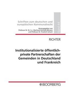 Abbildung von Schmidt-Aßmann / Richter / Schoch | Institutionalisierte öffentlich-private Partnerschaften der Kommunen in Deutschland und Frankreich | 1. Auflage 2013 | 2013 | Auf dem Weg zu einem europäisc...