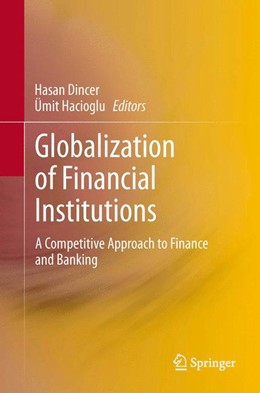 Abbildung von Dincer / Hacioglu | Globalization of Financial Institutions | 2013 | A Competitive Approach to Fina...