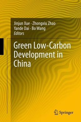 Abbildung von Xue / Zhao / Dai / Wang | Green Low-Carbon Development in China | 2013