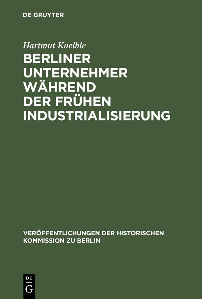 Berliner Unternehmer während der frühen Industrialisierung | Kaelble | Reprint 2013, 1972 | Buch (Cover)