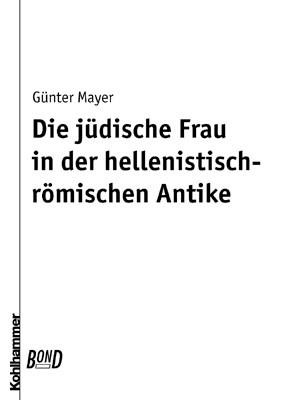 Abbildung von Mayer | Die jüdische Frau in der hellenistisch-römischen Antike. BonD | Book on Demand (BonD), Originalausgabe von 1987 | 2010