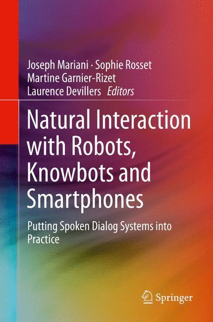 Abbildung von Mariani / Devillers / Garnier-Rizet / Rosset   Natural Interaction with Robots, Knowbots and Smartphones   2013