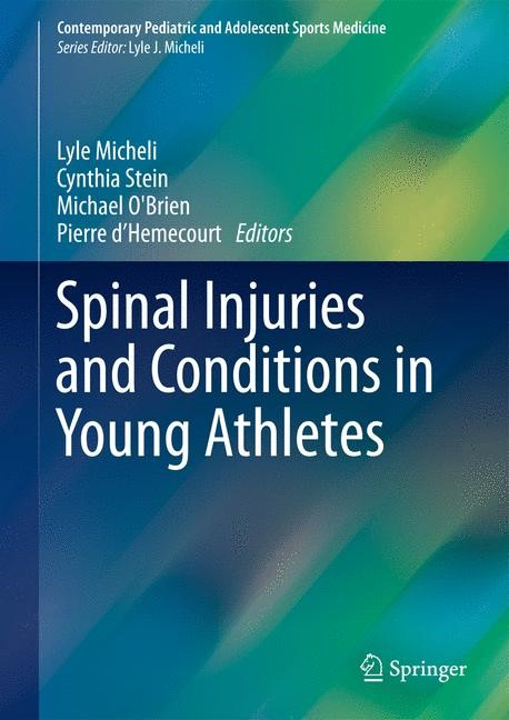 Abbildung von Micheli / Stein / O'Brien / d'Hemecourt | Spinal Injuries and Conditions in Young Athletes | 2013