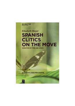 Abbildung von Mayer | Spanish Clitics on the Move | 2017 | Variation in Time and Space | 14