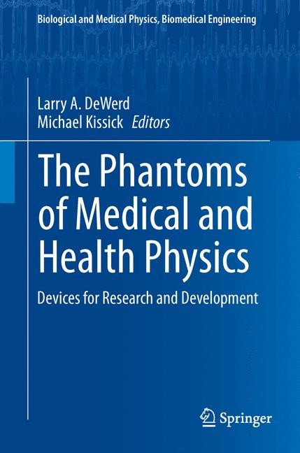 Abbildung von DeWerd / Kissick | The Phantoms of Medical and Health Physics | 2013