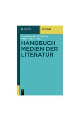 Abbildung von Binczek / Dembeck / Schäfer | Handbuch Medien der Literatur | 2013
