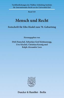 Abbildung von Hanschel / Kielmansegg / Kischel / Koenig / Lorz   Mensch und Recht   1. Auflage 2013   2013   Festschrift für Eibe Riedel zu...   183