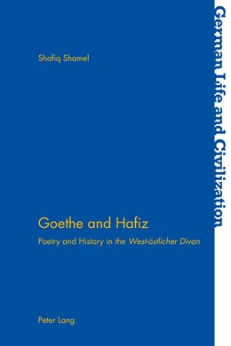Abbildung von Shamel | Goethe and Hafiz | 2013 | Poetry and History in the