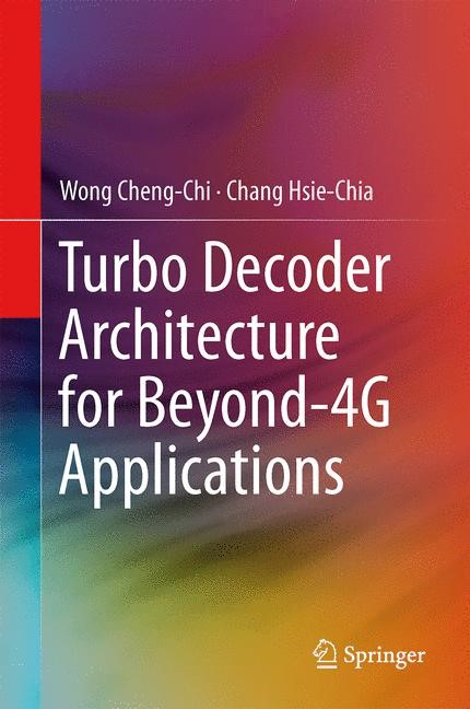 Abbildung von Wong / Chang | Turbo Decoder Architecture for Beyond-4G Applications | 2013