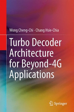 Abbildung von Wong / Chang | Turbo Decoder Architecture for Beyond-4G Applications | 2013