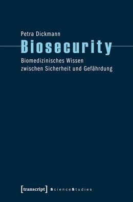 Abbildung von Dickmann   Biosecurity   2011   Biomedizinisches Wissen zwisch...
