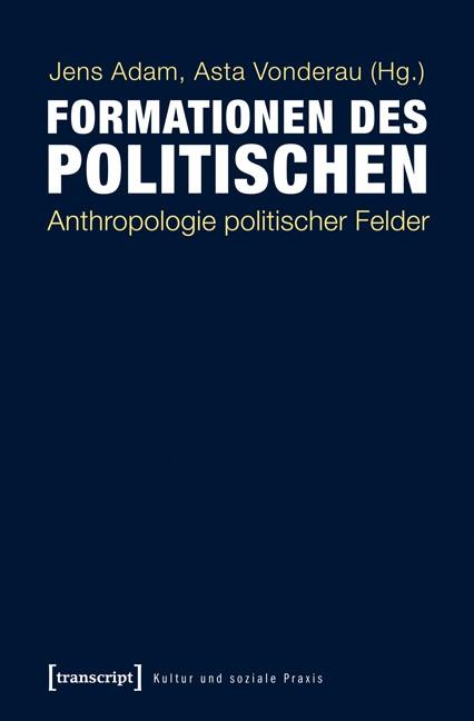 Abbildung von Adam / Vonderau | Formationen des Politischen | 2014