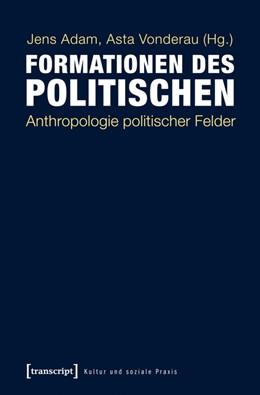 Abbildung von Adam / Vonderau | Formationen des Politischen | 1. Auflage | 2014 | beck-shop.de