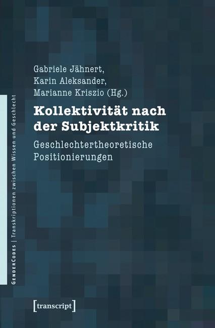 Abbildung von Jähnert / Aleksander / Kriszio | Kollektivität nach der Subjektkritik | 2013