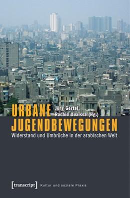 Abbildung von Gertel / Ouaissa | Jugendbewegungen | 2014 | Städtischer Widerstand und Umb...