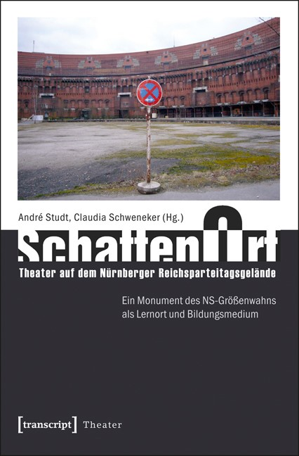 Abbildung von Studt / Schweneker | SchattenOrt: Theater auf dem Nürnberger Reichsparteitagsgelände | 2012