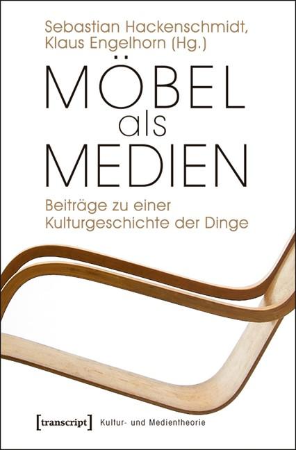 Abbildung von Hackenschmidt / Engelhorn | Möbel als Medien | 2011