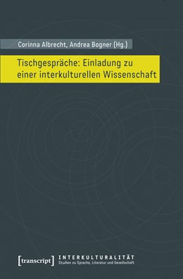 Abbildung von Albrecht / Bogner | Tischgespräche: Einladung zu einer interkulturellen Wissenschaft | 1. Auflage | 2017 | 5 | beck-shop.de