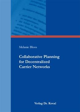 Abbildung von Bloos | Collaborative Planning for Decentralized Carrier Networks | 1. Auflage 2013 | 2013 | 371