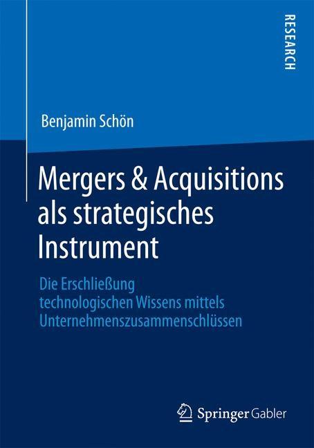 Abbildung von Schön | Mergers & Acquisitions als strategisches Instrument | 2013 | 2013