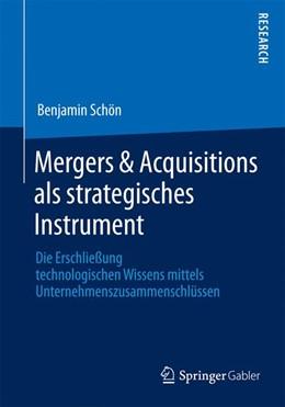 Abbildung von Schön | Mergers & Acquisitions als strategisches Instrument | 2013 | 2013 | Die Erschließung technologisch...