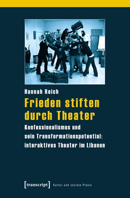 Abbildung von Reich   Frieden stiften durch Theater   2013
