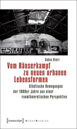 Abbildung von Bieri | Vom Häuserkampf zu neuen urbanen Lebensformen | 2012 | Städtische Bewegungen der 1980...