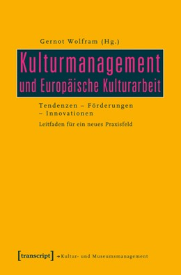 Abbildung von Wolfram | Kulturmanagement und Europäische Kulturarbeit | 2012 | Tendenzen - Förderungen - Inno...