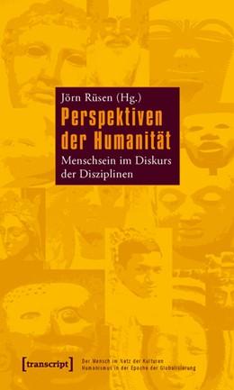 Abbildung von Rüsen | Perspektiven der Humanität | 2010 | Menschsein im Diskurs der Disz... | 8
