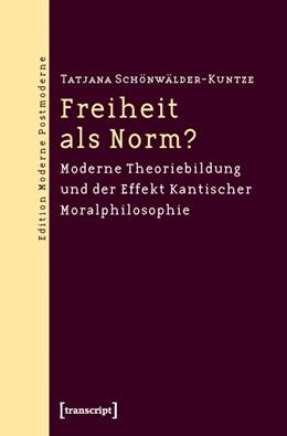 Abbildung von Schönwälder-Kuntze | Freiheit als Norm? | 2010 | Moderne Theoriebildung und der...