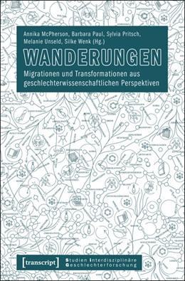 Abbildung von McPherson / Paul / Pritsch / Unseld / Wenk | Wanderungen | 2013 | Migrationen und Transformation... | 8