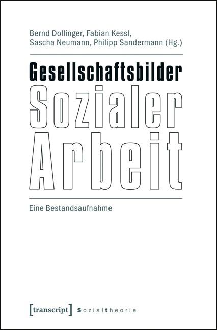 Abbildung von Dollinger / Kessl / Neumann / Sandermann | Gesellschaftsbilder Sozialer Arbeit | 2012
