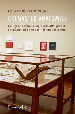 Abbildung von Hille / Stenzel   CREMASTER ANATOMIES   2014   Beiträge zu Matthew Barneys CR...