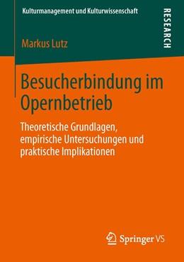 Abbildung von Lutz   Besucherbindung im Opernbetrieb   2013   Theoretische Grundlagen, empir...
