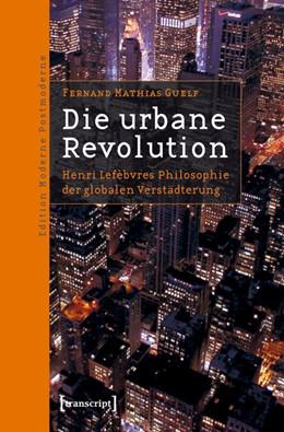 Abbildung von Guelf | Die urbane Revolution | 2010 | Henri Lefèbvres Philosophie de...