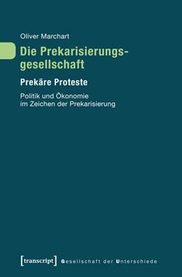 Abbildung von Marchart | Die Prekarisierungsgesellschaft | 2013 | Prekäre Proteste. Politik und ... | 8