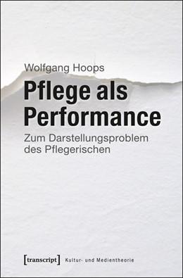 Abbildung von Hoops   Pflege als Performance   2013   Zum Darstellungsproblem des Pf...
