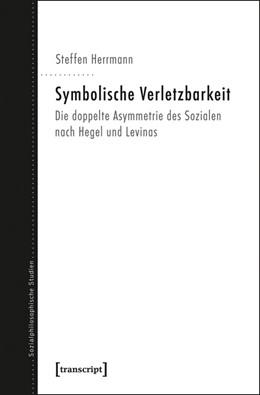Abbildung von Herrmann   Symbolische Verletzbarkeit   2013   Die doppelte Asymmetrie des So...   7