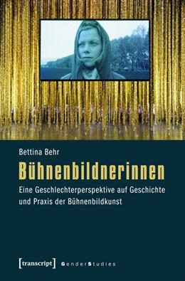 Abbildung von Behr | Bühnenbildnerinnen | 2013 | Eine Geschlechterperspektive a...