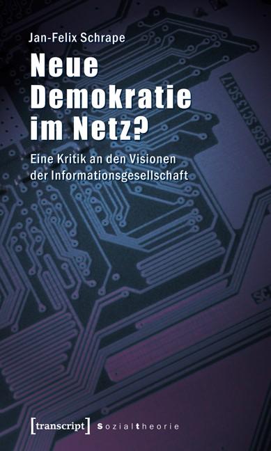 Abbildung von Schrape   Neue Demokratie im Netz?   2010