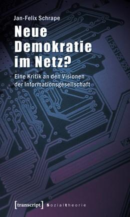 Abbildung von Schrape | Neue Demokratie im Netz? | 2010 | Eine Kritik an den Visionen de...